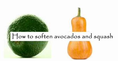 how to soften avocados and squash